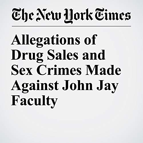 Allegations of Drug Sales and Sex Crimes Made Against John Jay Faculty copertina