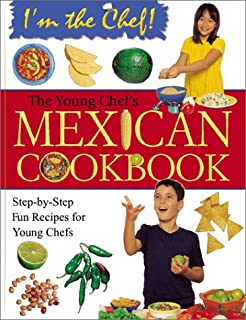 The Young Chef's Mexican Cookbook (I'm the Chef) (I'm the Chef (Hardcover))