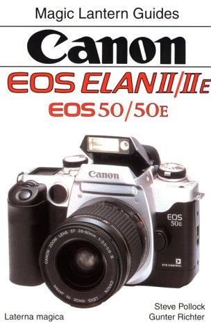 Canon Eos Elan Ii/IIE Eos 50/50E: Magic Lantern Guides (Magic Lantern Guide - Classic Camera Series)