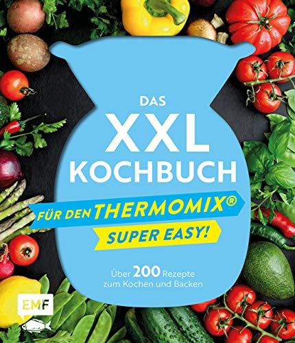 Das XXL-Kochbuch für den Thermomix – Supereasy: Über 200 Rezepte zum Kochen...