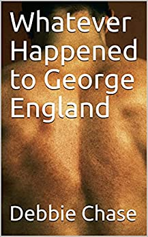 Book cover image for Whatever Happened to George England