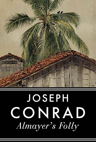Almayer's Folly: Joseph Conrad (Classics, Literature) [Annotated] (English Edition)