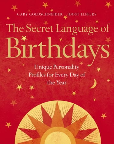 The Secret Language of Birthdays : Unique Personality Guides for Every Day of the Year