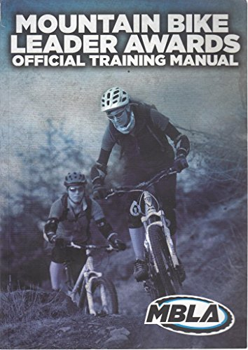 MOUNTAIN BIKE LEADER AWARDS Official Training Manual Third edition
