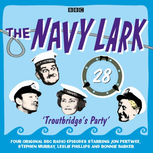 The Navy Lark: Volume 28 - Troutbridge's Party cover art