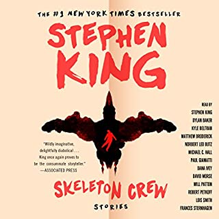Skeleton Crew                   Written by:                                                                                                                                 Stephen King                               Narrated by:                                                                                                                                 Stephen King,                                                                                        Matthew Broderick,                                                                                        Michael C. Hall,                   and others                 Length: 22 hrs and 29 mins     38 ratings     Overall 4.5