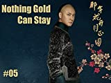 Nothing Gold Can Stay - 那年花开月正圆 - Episode 5
