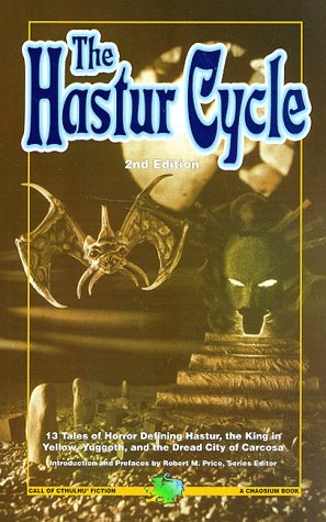 """The Hastur Cycle: """"Tales of Hastur"""", """"The King in Yellow"""", and """"Carcosa"""""""