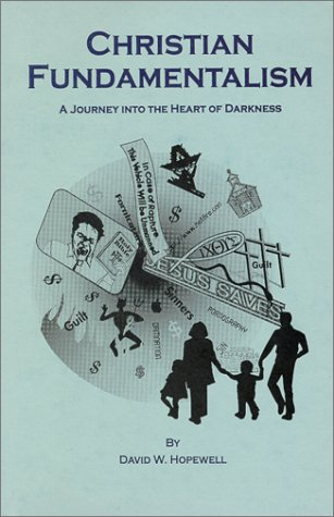 Compare Textbook Prices for Christian Fundamentalism: A Journey into the Heart of Darkness  ISBN 9781578849529 by David W. Hopewell