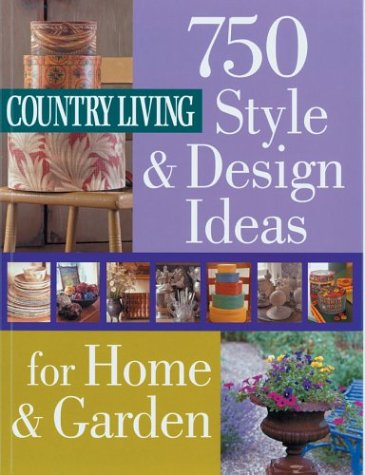 Country Living: 750 Style & Design Ideas for Home & Garden