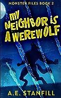 My Neighbor Is A Werewolf (Monster Files Book 2)