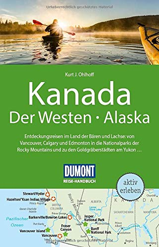 DuMont Reise-Handbuch Reiseführer Kanada, Der Westen, Alaska: mit Extra-Reisekarte