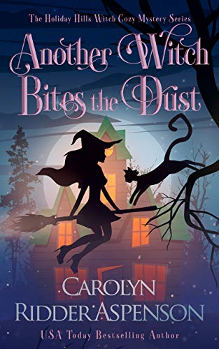 Another Witch Bites the Dust: A Holiday Hills Witch Cozy Mystery (The Holiday Hills Witch Cozy Mystery Series Book 4) by [Carolyn Ridder Aspenson]