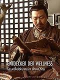 Entdecker der Wellness - Gesundheitskünste im alten China