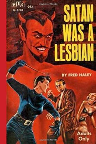 Satan Was A Lesbian: Lined Notebook (Pulp Series)