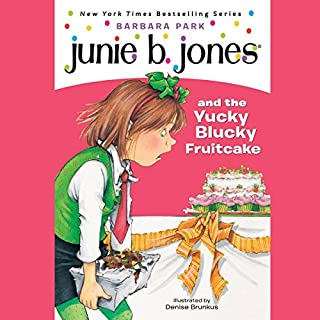 Junie B. Jones and the Yucky Blucky Fruitcake     Junie B. Jones #5              Written by:                                                                                                                                 Barbara Park                               Narrated by:                                                                                                                                 Lana Quintal                      Length: 51 mins     1 rating     Overall 5.0