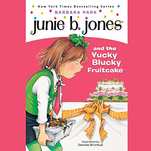 Junie B. Jones and the Yucky Blucky Fruitcake, Book 5 cover art