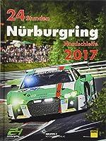 24h Rennen Nuerburgring. Offizielles Jahrbuch zum 24 Stunden Rennen auf dem Nuerburgring / 24 Stunden Nuerburgring Nordschleife 2017