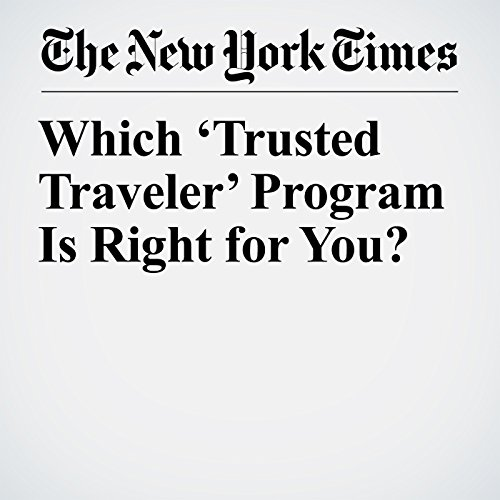 Which 'Trusted Traveler' Program Is Right for You? copertina