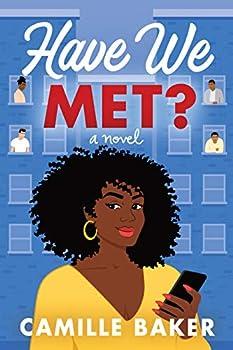 Have We Met?  A Novel