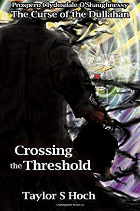 Crossing the Threshold: Curse of the Dullahan, Vol 3 (Volume 3)