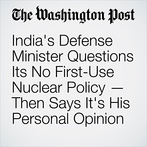 India's Defense Minister Questions Its No First-Use Nuclear Policy — Then Says It's His Personal Opinion audiobook cover art