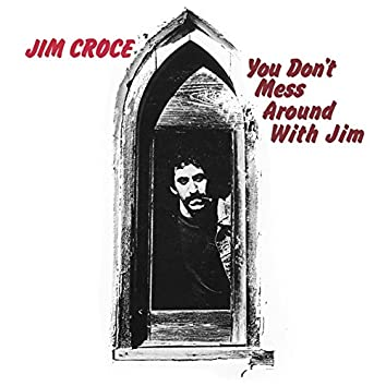 You Don't Mess Around With Jim