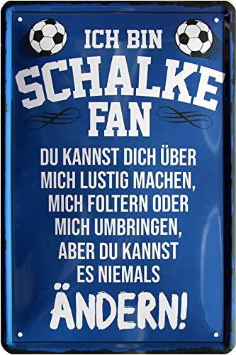 Ich Bin Schalke Fan - Du Kannst es Niemals ändern 20x30 cm Deko Blechschild 282