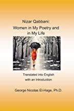 Nizar Qabbani: Women in My Poetry and in My Life: Translated into English with an Introduction