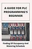 A Guide For PLC Programming's Beginner: Finding Of Occupancy And Watering Schedule: Hmi Screen Design Examples