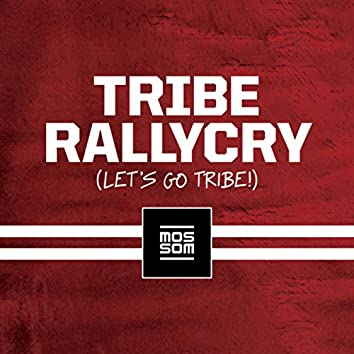 Tribe Rallycry (Let's Go Tribe)