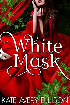 White Mask (The Sworn Saga Book 4) by [Kate Avery Ellison]