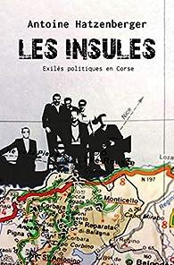 Les Insulés - Exilés politiques en Corse par Antoine Hatzenberger