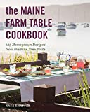 The Maine Farm Table Cookbook: 125 Home-Grown Recipes from the Pine Tree State