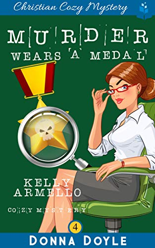 Murder Wears a Medal (A Kelly Armello Mystery Book 4) (English Edition)