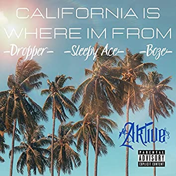 California Is Where Im from