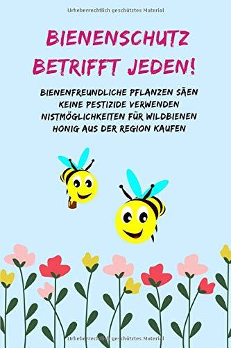 Bienenschutz betrifft jeden! Bienenfreundliche Pflanzen säen Keine Pestizide verwenden Nistmöglichkeiten für Wildbienen Honig aus der Region kaufen: ... | Sprüche Bienenschutz | Tagebuch | Journal