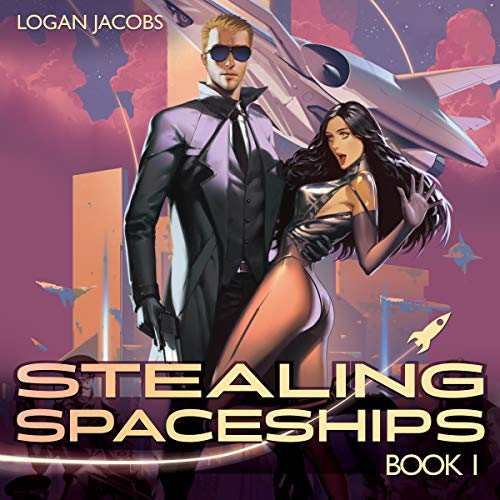 Stealing Spaceships: Book 1 cover art