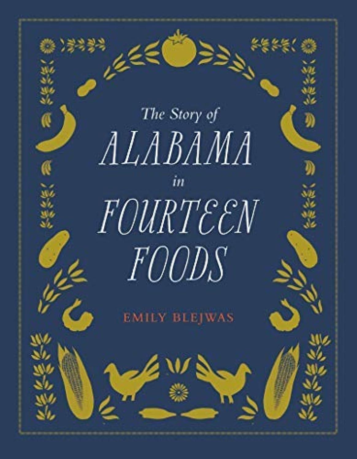 秘書お金ゴムだますThe Story of Alabama in Fourteen Foods (English Edition)