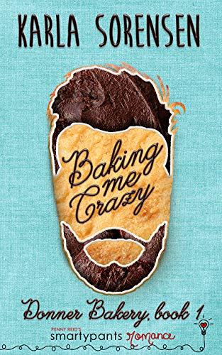 Baking Me Crazy (Donner Bakery  Book 1)