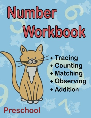 Number Workbook Preschool: Big Math Activity Book for Toddler Ages 2-4 Year Old, Tracing, Counting, Matching, Observing, Hunting and Easy Addition (Preschool Math Workbooks and Games)