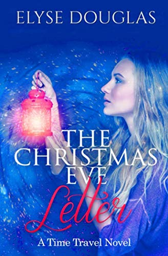 The Christmas Eve Letter: A Time Travel Novel (The Christmas Eve Series)