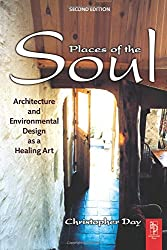 Places of the Soul: Architecture and Environmental Design as a Healing Art