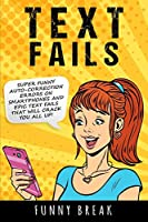 Text Fails: Super Funny Auto-Corrected Errors on Smartphones and Epic Text Fails that will Crack You All Up!!!