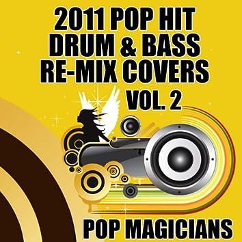 2011 Pop Hit Drum & Bass Re-Mix Covers Vol. 2