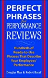 Perfect Phrases for Performance Reviews : Hundreds of Ready-to-Use Phrases That Describe Your Employees' Performance