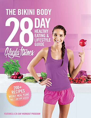 Itsines, K: Bikini Body 28-Day Healthy Eating & Lifestyle: 200 Recipes and Weekly Menus to Kick Start Your Journey