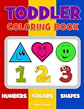 Toddler Coloring Book Numbers Colors Shapes  Baby Activity Book for Kids Age 1-3 Boys or Girls for Their Fun Early Learning of First Easy Words ..  Preschool Prep Activity Learning   Volume 1