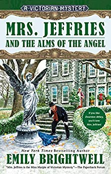 Mrs. Jeffries and the Alms of the Angel (A Victorian Mystery Book 38) by [Emily Brightwell]