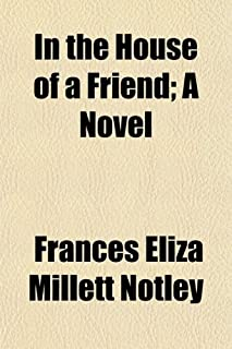 In the House of a Friend; A Novel